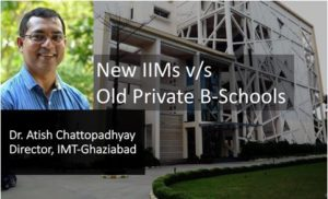 New IIMs v/s Old Private B-Schools : Factors to consider before deciding
