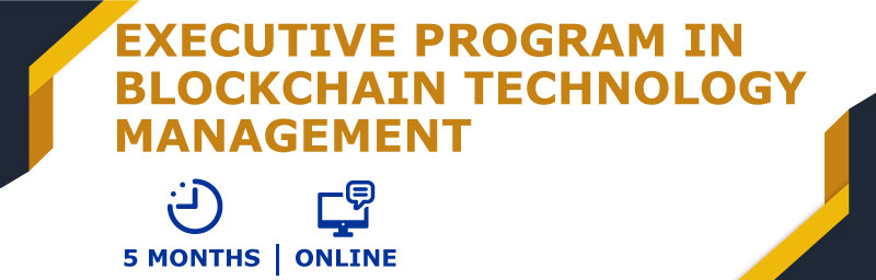 Executive Program in Blockchain Technology Management